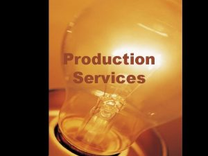 Production Services Production Services Observed deterioration in production