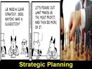 Strategic Planning Definition Strategic Planning A series of