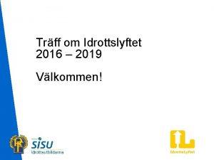 Trff om Idrottslyftet 2016 2019 Vlkommen Frgor i