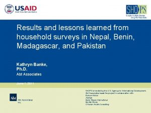 Results and lessons learned from household surveys in
