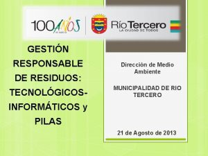 GESTIN RESPONSABLE DE RESIDUOS TECNOLGICOS Direccin de Medio