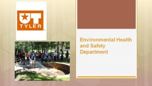 Environmental Health and Safety Department Overview The Department