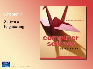 Chapter 7 Software Engineering Chapter 7 Software Engineering