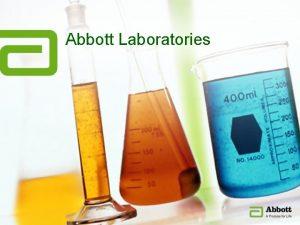 Abbott Laboratories Abbott Laboratories Introduction Abbott Overview Financial