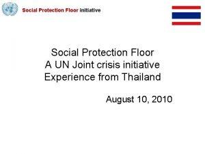 Social Protection Floor initiative Social Protection Floor A