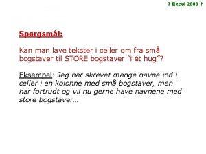 Excel 2003 Sprgsml Kan man lave tekster i