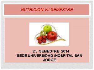 NUTRICION VII SEMESTRE 2 SEMESTRE 2014 SEDE UNIVERSIDAD