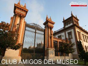 CLUB AMIGOS DEL MUSEO Quines somos El Museo