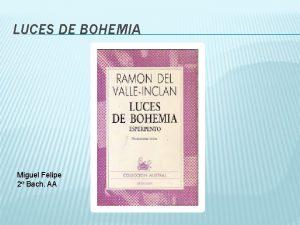 LUCES DE BOHEMIA Miguel Felipe 2 Bach AA