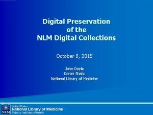 Digital Preservation of the NLM Digital Collections October