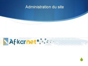 Administration du site S Site statique site dynamique