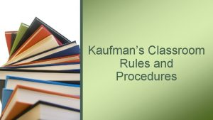 Kaufmans Classroom Rules and Procedures Not Enough Structure