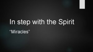 In step with the Spirit Miracles Spirit Word