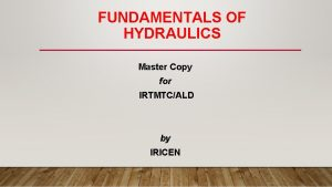 FUNDAMENTALS OF HYDRAULICS Master Copy for IRTMTCALD by