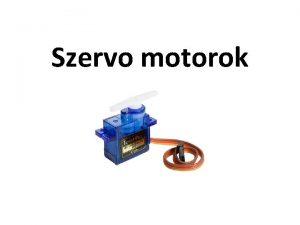 Szervo motorok Szervo motorok alkalmazs Szervo Szervo motorok