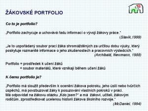 KOVSK PORTFOLIO Co to je portfolio Portfolio zachycuje