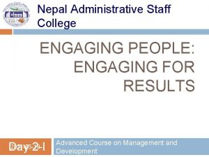 Nepal Administrative Staff College ENGAGING PEOPLE ENGAGING FOR