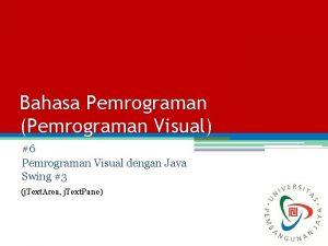 Bahasa Pemrograman Pemrograman Visual 6 Pemrograman Visual dengan