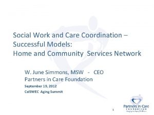 Social Work and Care Coordination Successful Models Home