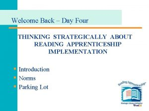 Welcome Back Day Four THINKING STRATEGICALLY ABOUT READING