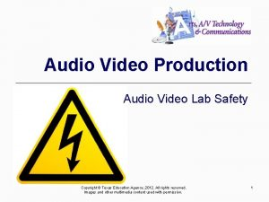 Audio Video Production Audio Video Lab Safety Copyright