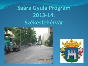 Sara Gyula Program 2013 14 Szkesfehrvr Sara Gyula