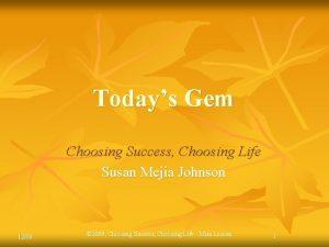Todays Gem Choosing Success Choosing Life Susan Mejia