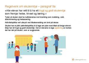 Regelverk om skulemilj paragraf 9 a Alle elevar