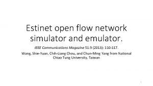 Estinet open flow network simulator and emulator IEEE