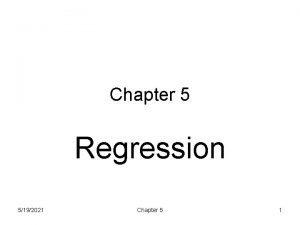 Chapter 5 Regression 5192021 Chapter 5 1 Regression