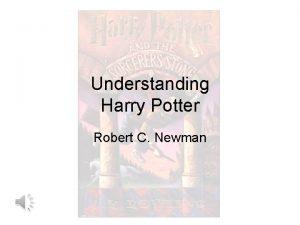 Understanding Harry Potter Robert C Newman Whats the