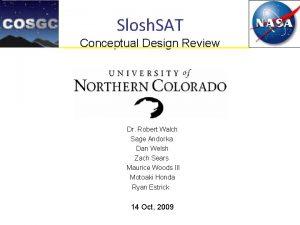 Slosh SAT Conceptual Design Review Dr Robert Walch