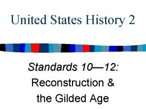 United States History 2 Standards 10 12 Reconstruction