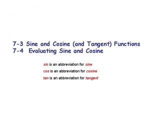 7 3 Sine and Cosine and Tangent Functions