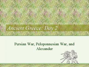 Ancient Greece Day 2 Persian War Peloponnesian War