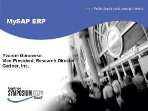 My SAP ERP Yvonne Genovese Vice President Research