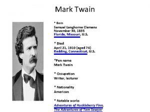 Mark Twain Born Samuel Langhorne Clemens November 30