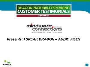 Presents I SPEAK DRAGON AUDIO FILES 1 Dragon