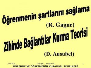 R Gagne D Ausubel 5192021 Dr Ergn kuramsal