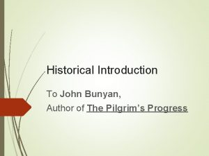 Historical Introduction To John Bunyan Author of The