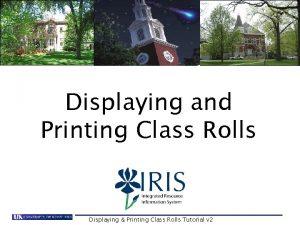 Displaying and Printing Class Rolls Displaying Printing Class