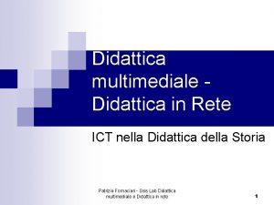 Didattica multimediale Didattica in Rete ICT nella Didattica