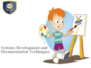 Systems Development and Documentation Techinques Systems Development and