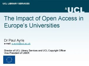 UCL LIBRARY SERVICES The Impact of Open Access