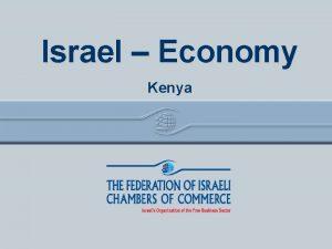 Israel Economy Kenya Israel Economy The Israeli economy