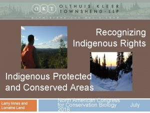 Recognizing Indigenous Rights Indigenous Protected and Conserved Areas
