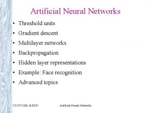 Artificial Neural Networks Threshold units Gradient descent Multilayer