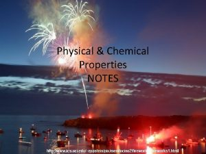 Physical Chemical Properties NOTES 1 Physical Properties Physical