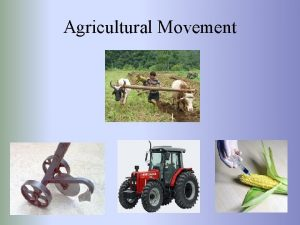 Agricultural Movement Stages of Agricultural Development First Agricultural