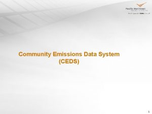 Community Emissions Data System CEDS 1 Community Emissions
